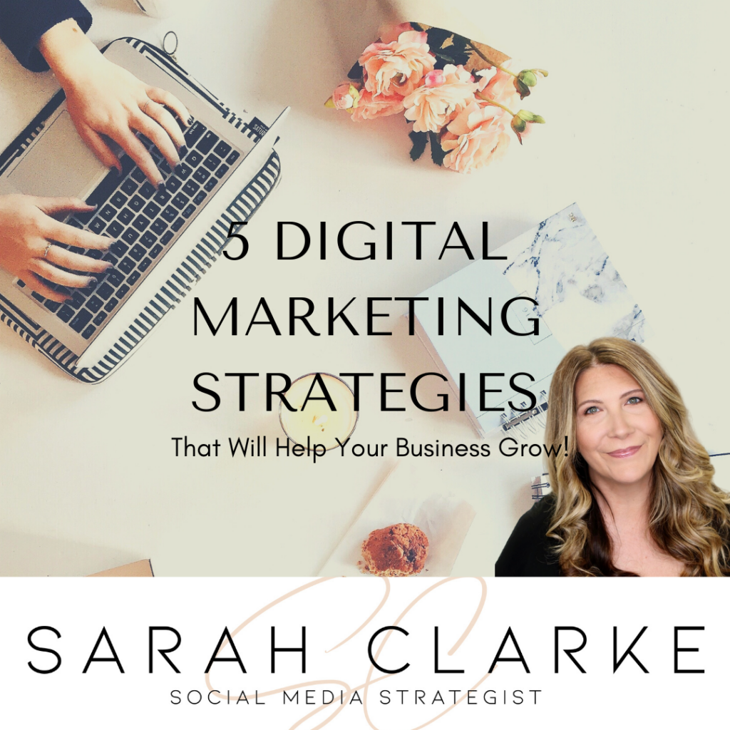 5 Digital Marketing Strategies that will help your business grow